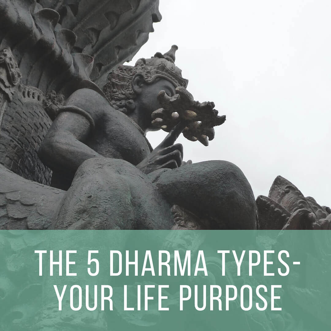 The Dharma Types And Your Life Purpose | DharmaMalas.com