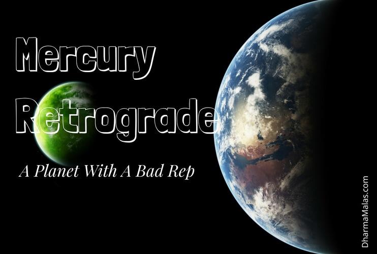 Mercury Retrograde - Why Mercury Has A Bad Rep | DHARMAmalas com